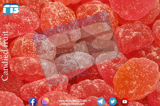 Manufacture of candied fruit | Methods of preparation