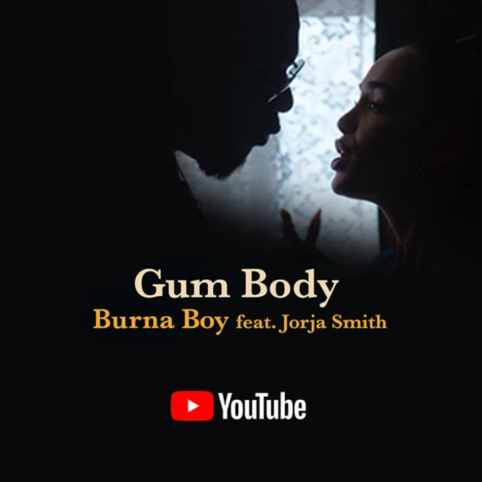 """Burna Boy Releases Sexy New Video For """"Gum Body"""", His 7th Single Off The African Giant Album"""
