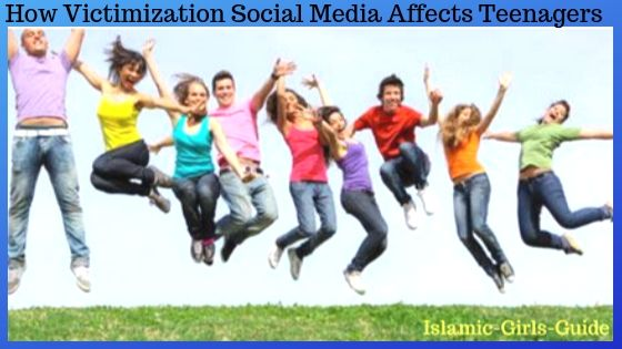 How Victimization Social Media Affects Teenagers - Islamic Girls Guide