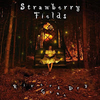 Strawberry Fields Rivers Gone Dry