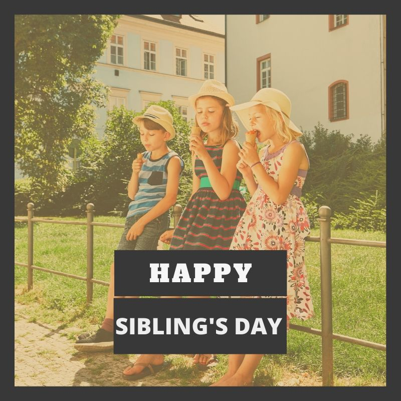 National Siblings Day 2021 April 10 Download Images Photos And Wallpapers 365 Festivals Everyday Is A Festival