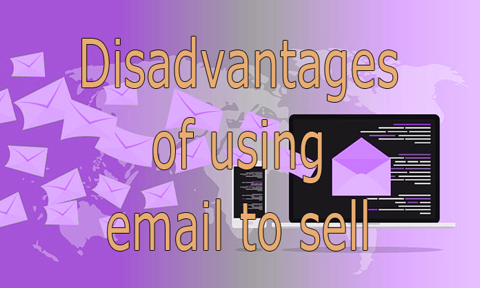 Disadvantages of using email to sell