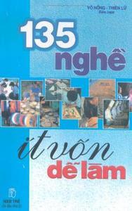 135 Nghề Ít Vốn Dễ Làm - Võ Hồng, Thiện Lữ