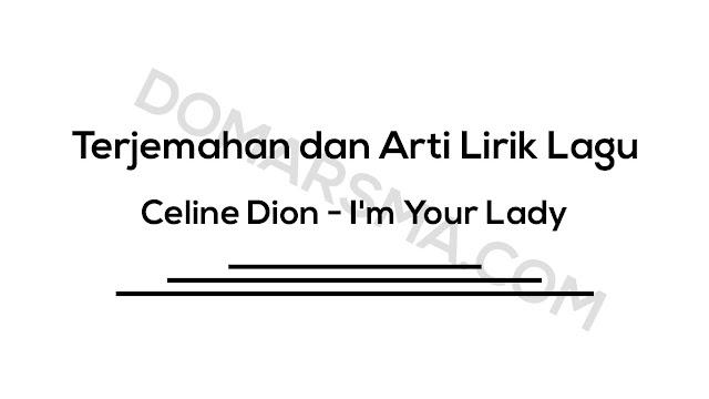 Terjemahan dan Arti Lirik Lagu Celine Dion - I'm Your Lady