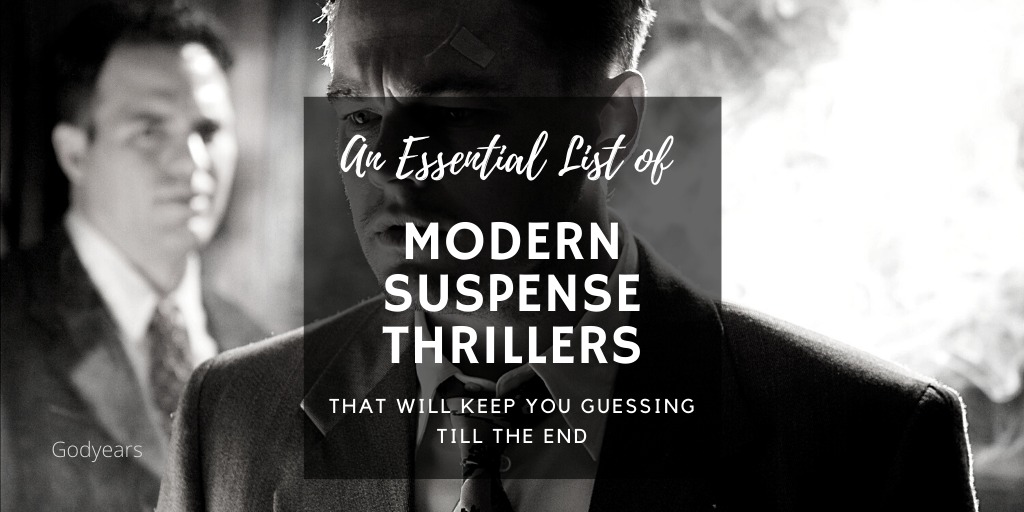 The Extensive List of Modern Suspense Thriller Movies That Will Keep You Guessing Till the End