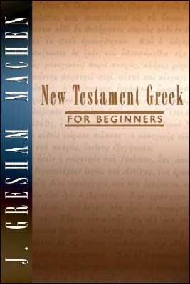 J. Gresham Machen-New Testament Greek For Beginners-