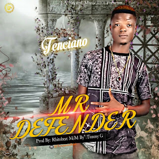 Tenciano – Mr. Defender (Prod. by Rhitobeat)- www.mp3made.com.ng