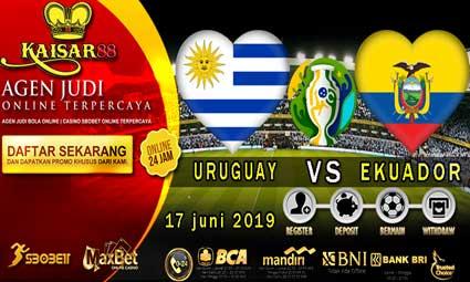 PREDIKSI BOLA TERPERCAYA URUGUAY VS EKUADOR 17 JUNI 2019