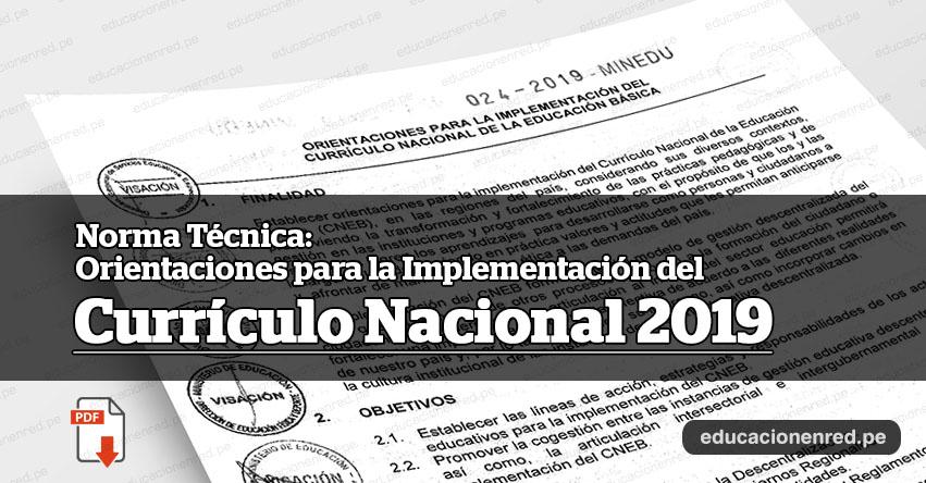 MINEDU publicó Anexos de la Norma Técnica «Orientaciones para la Implementación del Currículo Nacional de la Educación Básica» (R. VM. N° 024-2019-MINEDU) www.minedu.gob.pe