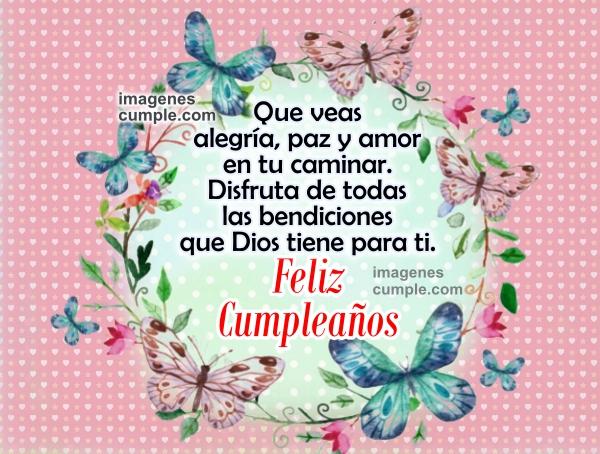 Bonita tarjeta de cumpleaños para amiga, hija, hermana, frases para felicitar con profundo mensaje cristiano de buenos deseos. Felicitación en cumple por Mery Bracho.