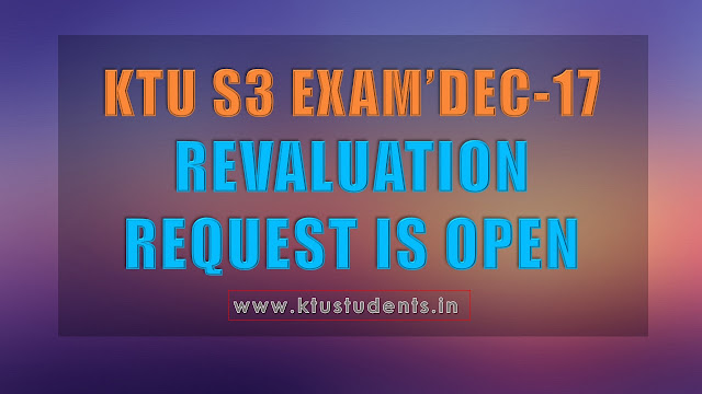 B.Tech S3 Exam Dec 2017 - Revaluation request is open now