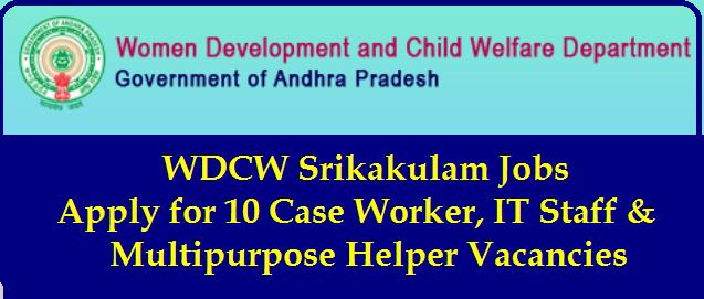 WDCW Srikakulam Recruitment WDCW Srikakulam Recruitment Apply Now | WDCW Srikakulam Jobs 2020 - Apply for 10 Case Worker, IT Staff & Multipurpose Helper Vacancies/2020/02/wdcw-Women-Development-and-Child-Welfare-Department-srikakulam-recruitment-online-application-wdcw.ap.gov.in.html