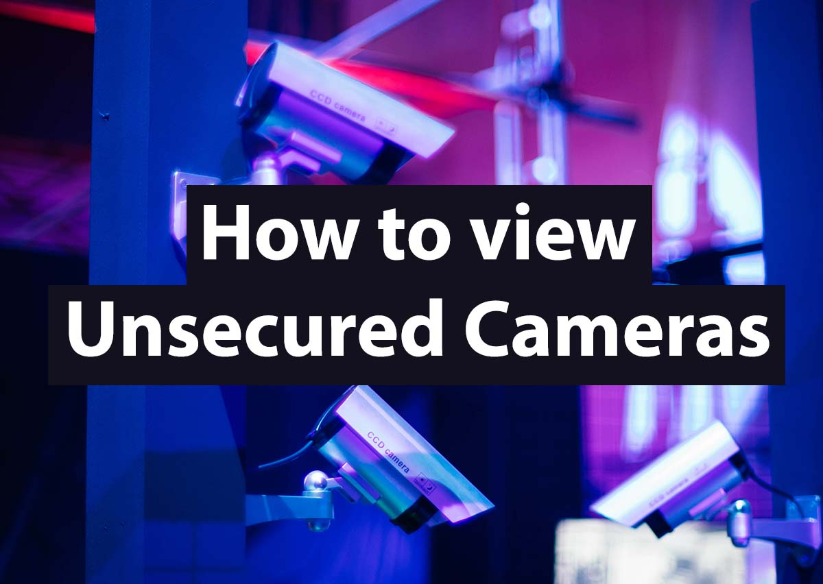 View unsecured cameras live