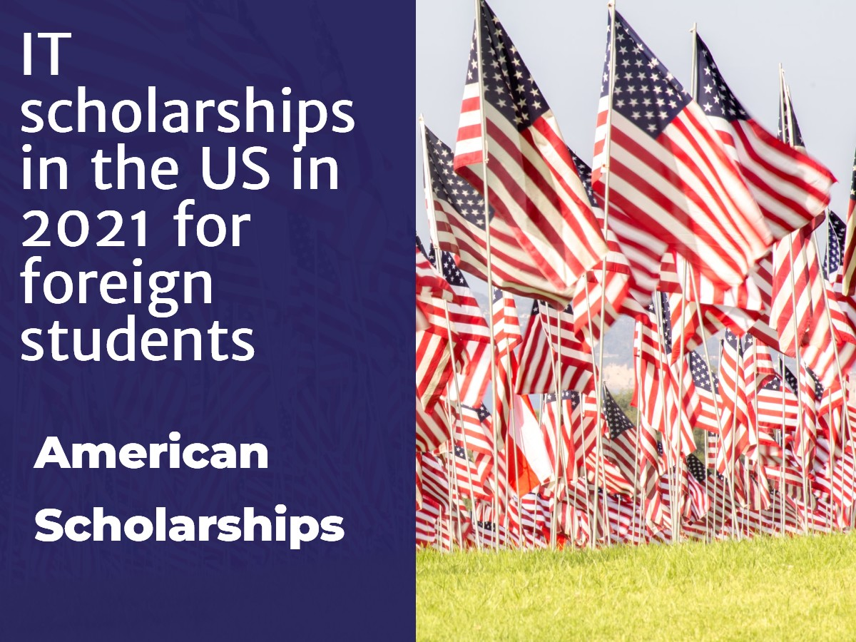 IT scholarships in the US in 2021 for foreign students