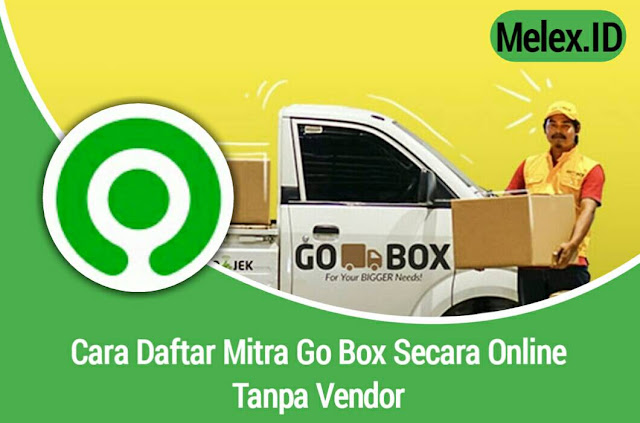 Cara Daftar Mitra Go Box Secara Online Tanpa Vendor 2020 ...