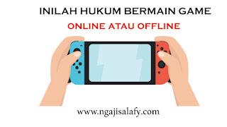 Hukum Bermain Game Online dan Offline
