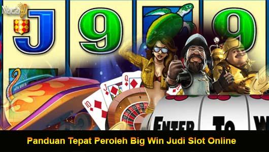 Panduan Tepat Peroleh Big Win Judi Slot Online