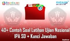 Lengkap - 40+ Contoh Soal Latihan UN IPA SD + Kunci Jawaban (Paket B)