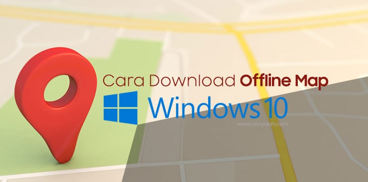 Cara Download Offline Map di Windows 10