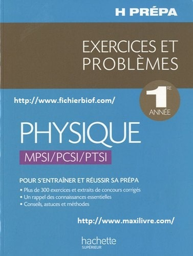 Exercices problèmes Physique MPSI-PCSI-PTSI 1e année