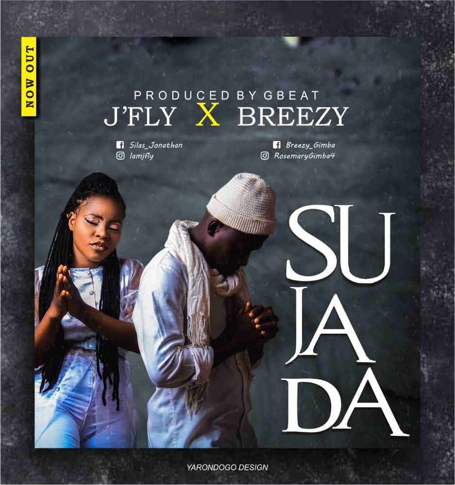 [Music] J'Fly ft Breezy - Sujada (prod. Gbeat) #Arewapublisize