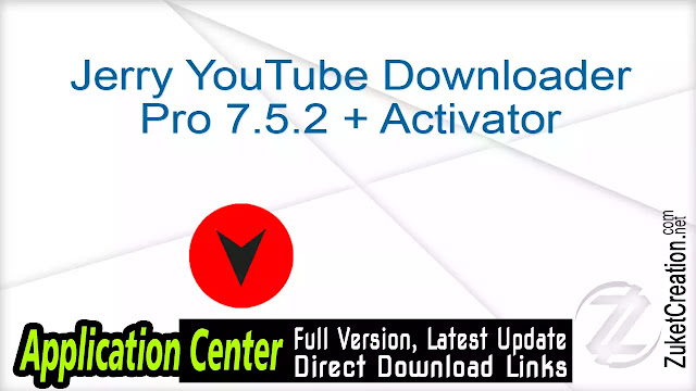 Jerry YouTube Downloader Pro 7.5.2 + Activator