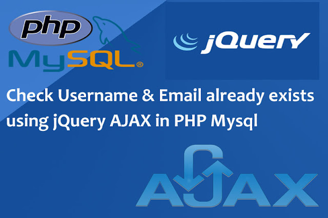 Check username & email already exists using jquery ajax in php mysql