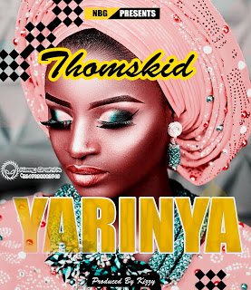 Fresh Music || Download Thomskid – Yarinya (Prod. By Kizzy)
