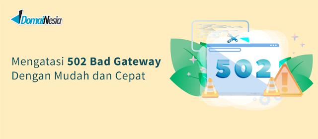 mengenali error 502 bad gateway
