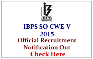 IBPS Specialist Officers CWE-V 2015 Recruitment Notification Out- Check Here