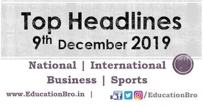 Top Headlines 9th December 2019 EducationBro