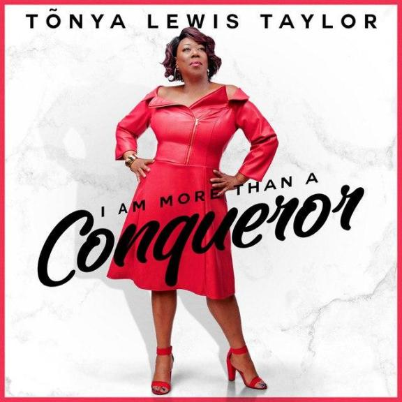 Tonya Lewis Taylor – I Am More Than A Conqueror