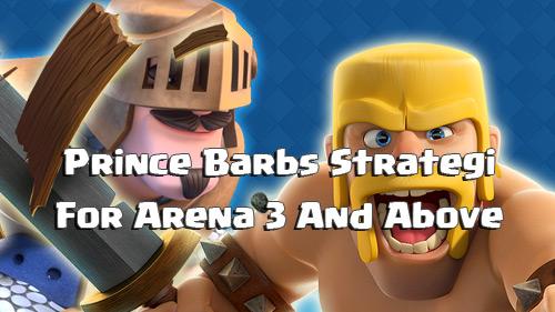 Strategi Deck Prince Barbarians Arena 3 Keatas