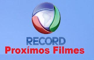 Próximos Filmes  da Record - 17/05/2019 a 18/05/2019