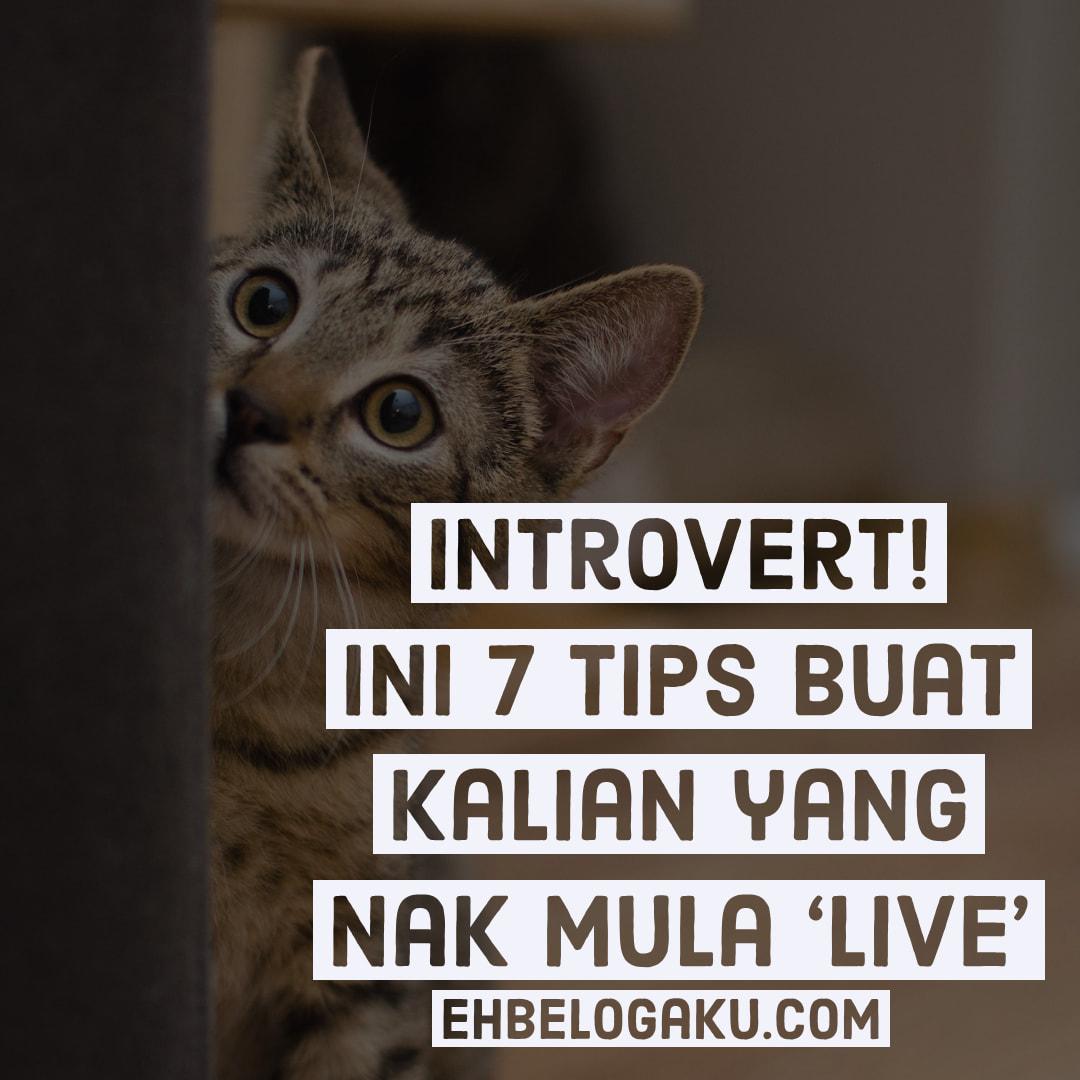 INTROVERT! Nak Tak Buat LIVE? Meh sini, baca 7 Tips LIVE Buat si Introvert