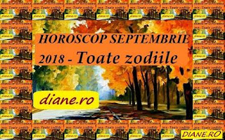 Horoscop septembrie 2018: Toate zodiile
