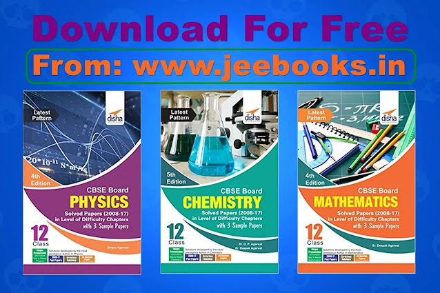 Download Disha CBSE Board Class 12 Physics, Chemistry, Mathematics Solved Papers with 3 Sample Papers PDF 2021