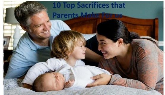 Sacrifices that parents make for us