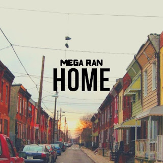 New Music: Mega Ran – Home