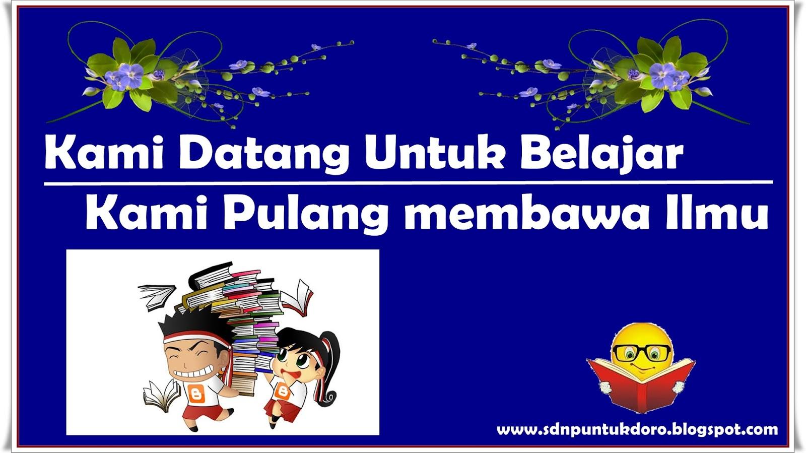 Sdn Puntukdoro 3 Kumpulan Slogan Dan Kata Mutiara Motivasi Pajangan Di Sekolah Dasar