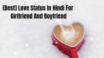 100+ [Best] Love Status in Hindi for Girlfriend and Boyfriend 2020