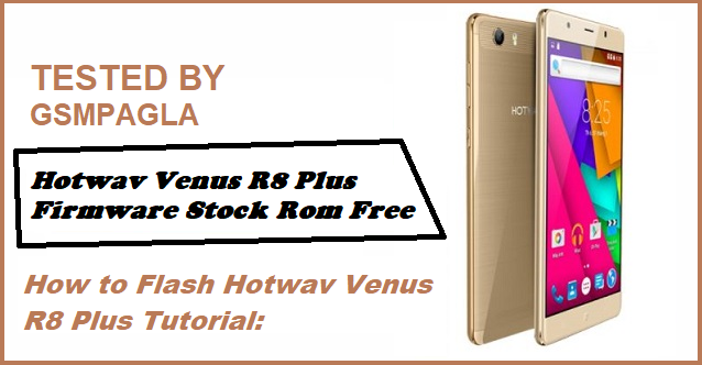 Hotwav Venus R8 Plus Firmware Flash File