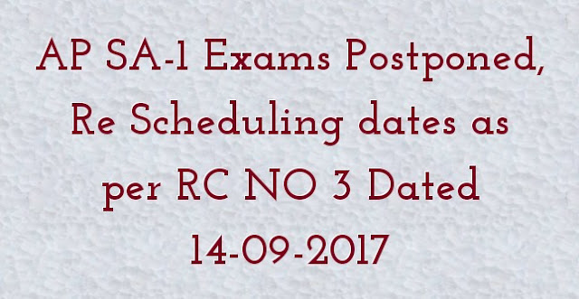 AP SA-1 Exams Postponed, Re Scheduling dates as per RC NO 3 Dated 14-09-2017