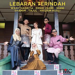 Wany Hasrita, Ernie Zakri, Wani, Syed Shamim, Tajul & Haqiem Rusli - Lebaran Terindah MP3
