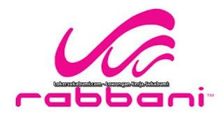 Lowongan Kerja Rabbani Sukabumi Terbaru