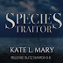 Release Blitz - Species Traitor by Kate L Mary