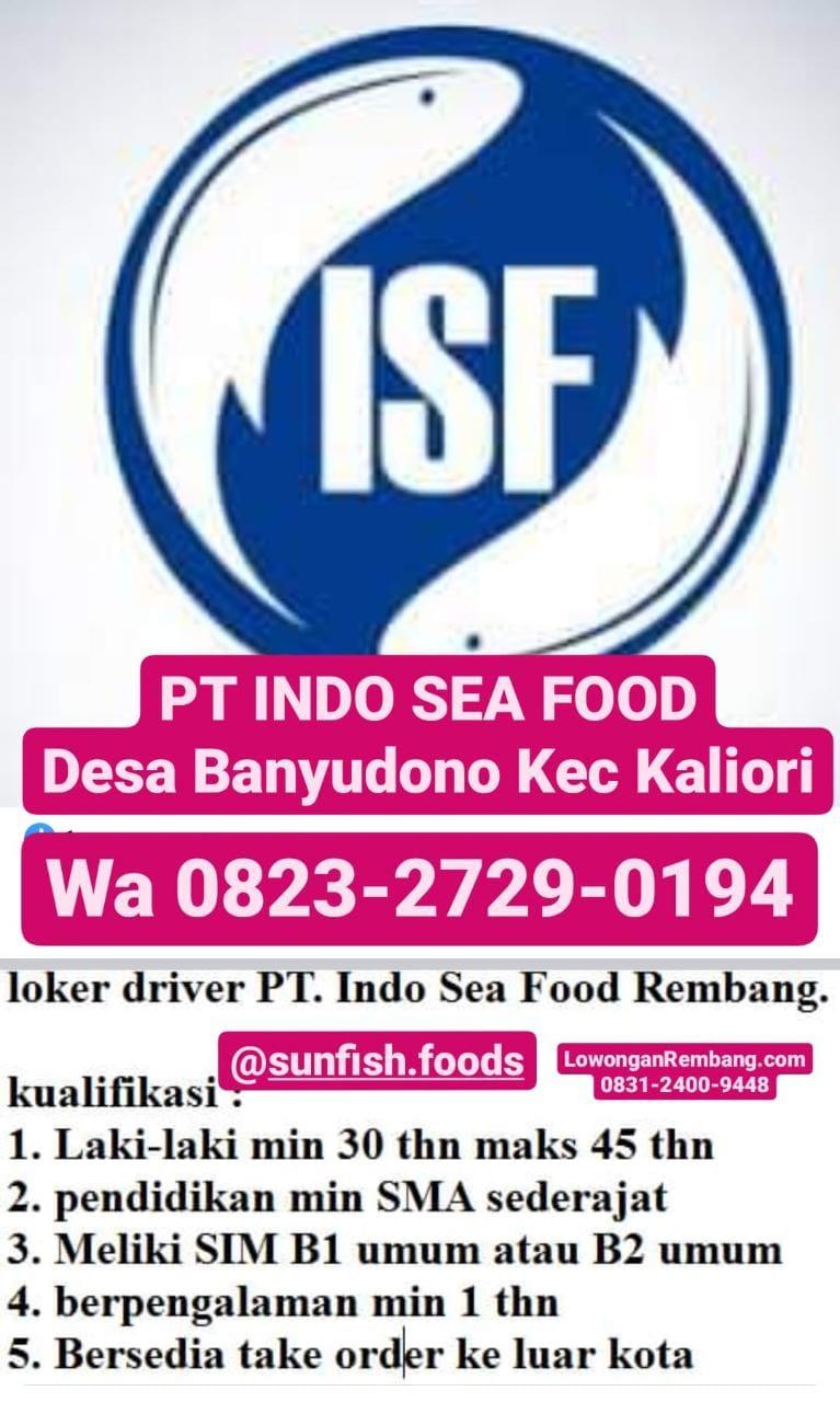 KEBURU TUTUP Lowongan Kerja Posisi Sopir PT Indo Sea Food Desa Banyudono Kecamatan Kaliori