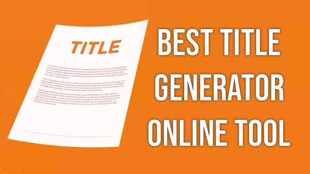 How to generate Titles for Your blog | 2 Best Title Generator For your blog