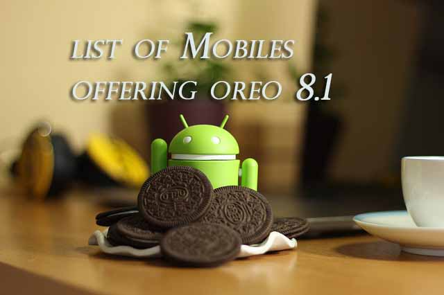 List of smartphones offering the update of Android Oreo 8.1