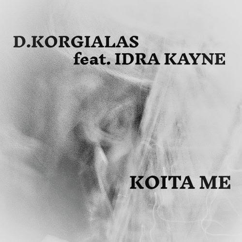 Δημήτρης Κοργιαλάς Feat. Idra Kayne - Κοίτα Με (07/2021)